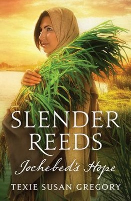 Slender Reeds: Jochebed's Hope - eBook  -     By: Texie Gregory