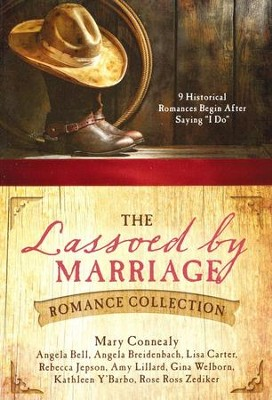 The Lassoed by Marriage Romance Collection: 9 Historical Romances Begin After Saying I Do - eBook  -     By: Mary Connealy, Angela Bell, Angela Breidenbach & Others