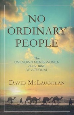 No Ordinary People: The Unknown Men and Women of the Bible Devotional - eBook  -     By: David McLaughlan