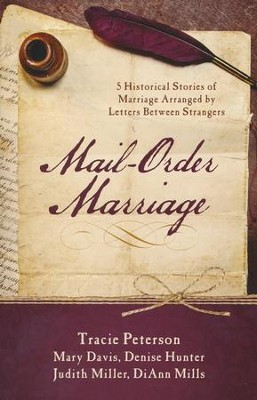 Mail-Order Marriage: 5 Historical Stories of Marriage Arranged by Letters Between Strangers - eBook  -     By: Mary Davis;, Denise Hunter, Judith Miller