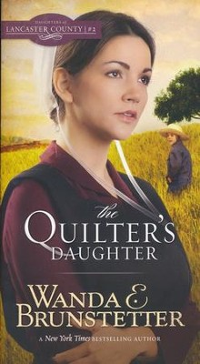 The Quilter's Daughter - eBook  -     By: Wanda E. Brunstetter