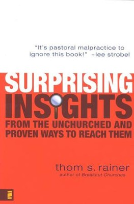 Surprising Insights from the Unchurched and Proven Ways to Reach Them  -     By: Thom S. Rainer