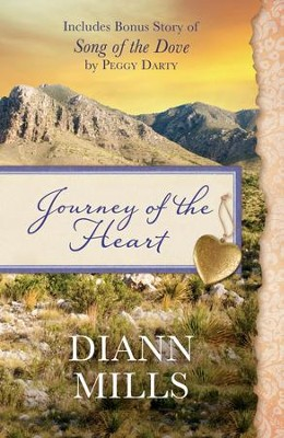 Journey of the Heart: Also includes bonus story of Song of the Dove by Peggy Darty - eBook  -     By: DiAnn Mills, Paige Winship Dooly