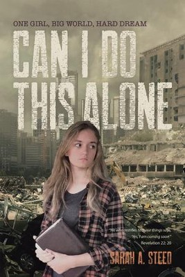 Can I Do This Alone: One Girl, Big World, Hard Dream - eBook  -     By: Sarah A. Steed