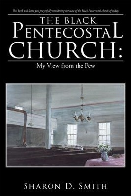The Black Pentecostal Church: My View from the Pew - eBook  -     By: Sharon D. Smith