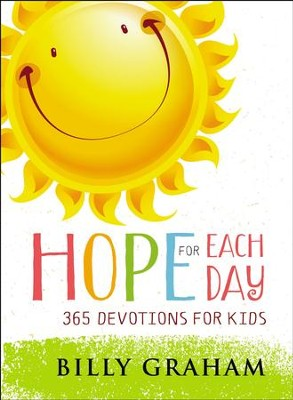 Hope for Each Day: 365 Devotions for Kids - eBook  -     By: Billy Graham