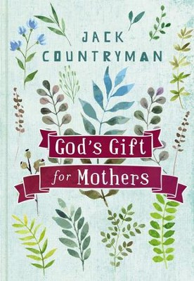 God's Gift for Mothers - eBook  -     By: Jack Countryman
