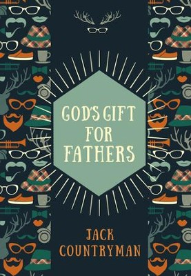 God's Gift for Fathers - eBook  -     By: Jack Countryman