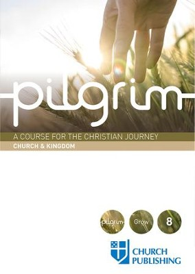 Pilgrim: A Course for the Christian Journey - Church and Kingdom - eBook  -     By: Stephen Cottrell, Steven Croft