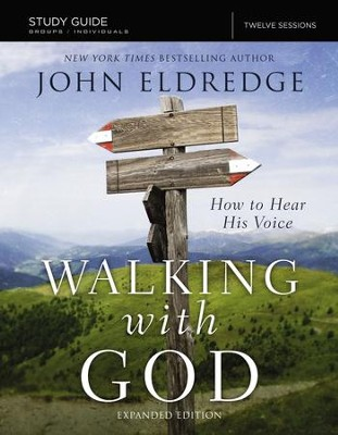 The Walking with God Study Guide: How to Hear His Voice / Enlarged - eBook  -     By: John Eldredge