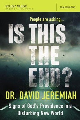 Is This the End? Study Guide: Signs of God's Providence in a Disturbing New World - eBook  -     By: David Jeremiah