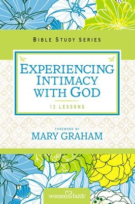 Experiencing Intimacy with God: Women of Faith Study Guide Series - eBook  -     By: Women of Faith, Christa Kinde