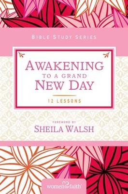 Awakening to a Grand New Day: Women of Faith Study Guide Series - eBook  -     By: Women of Faith, Margaret Feinberg