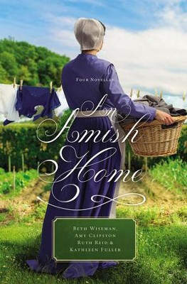 An Amish Home: Four Novellas - eBook  -     By: Beth Wiseman, Amy Clipston, Kathleen Fuller