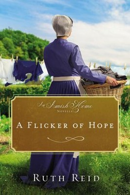 A Flicker of Hope: An Amish Home Novella / Digital original - eBook  -     By: Ruth Reid