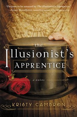 The Illusionist's Apprentice - eBook  -     By: Kristy Cambron