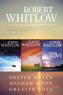 The Tides of Truth Collection: Deeper Water, Higher Hope, Greater Love / Digital original - eBook  -     By: Robert Whitlow