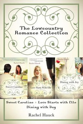 The Lowcountry Romance Collection: Sweet Caroline, Love Starts with Elle, Dining with Joy / Digital original - eBook  -     By: Rachel Hauck