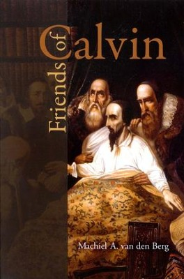Friends of Calvin   -     By: Machiel A. van den Berg