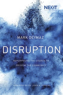 Disruption: Repurposing the Church to Redeem the Community - eBook  -     By: Mark DeYmaz
