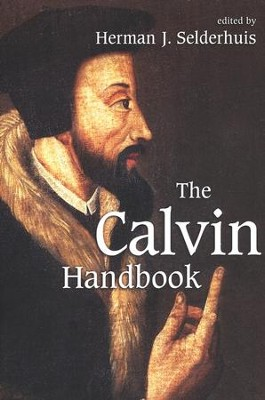 The Calvin Handbook  -     Edited By: Herman Selderhuis