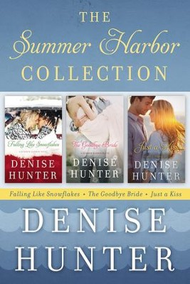 The Summer Harbor Collection: Falling like Snowflakes, The Goodbye Bride, Just a Kiss / Digital original - eBook  -     By: Denise Hunter