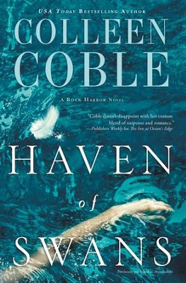 Haven of Swans: A Rock Harbor Novel - eBook  -     By: Colleen Coble