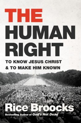 The Human Right - eBook  -     By: Rice Broocks