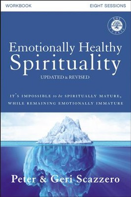 Emotionally Healthy Spirituality Course Workbook, Updated and Revised Edition: It's Impossible to Be Spiritually Mature, While Remaining Emotionally Immature - eBook  -     By: Peter Scazzero, Geri Scazzero
