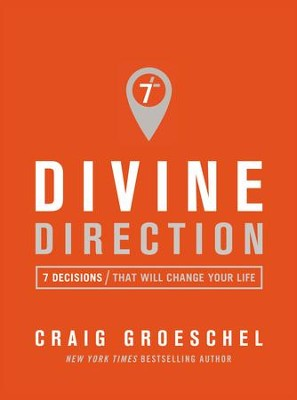 Divine Direction: 7 Decisions That Will Change Your Life - eBook  -     By: Craig Groeschel