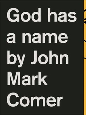 God Has a Name - eBook  -     By: John Mark Comer