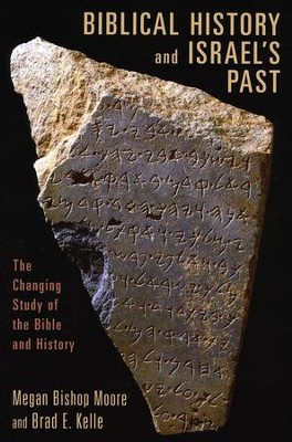 Biblical History and Israel's Past: The Changing Study of the Bible and History  -     By: Megan Bishop Moore, Brad Moore