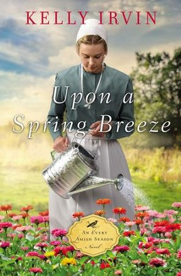 Upon a Spring Breeze - eBook  -     By: Kelly Irvin