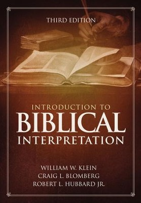Introduction to Biblical Interpretation: 3rd Edition / Special edition - eBook  -     By: William W. Klein, Craig L. Blomberg, Robert L. Hubbard Jr.