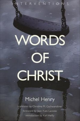 Words of Christ  -     By: Michel Henry