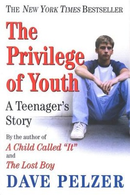 The Privilege of Youth  -     By: Dave Pelzer