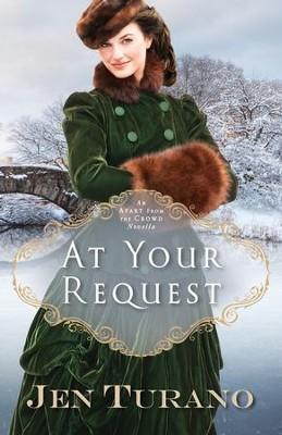 At Your Request (Apart From the Crowd): An Apart From the Crowd Novella - eBook  -     By: Jen Turano