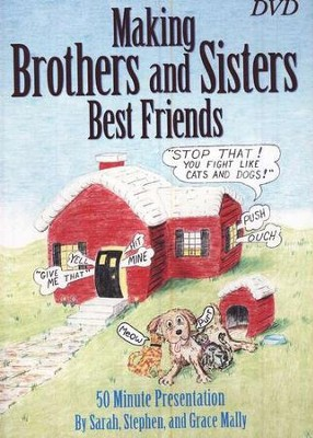 Making Brothers and Sisters Best Friends--DVD   -     By: Sarah Mally, Stephen Mally, Grace Mally