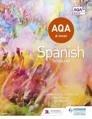 AQA A-level Spanish (includes AS) / Digital original - eBook  -     By: Tony Weston, Jose Garcia Sanchez, Mike Thacker