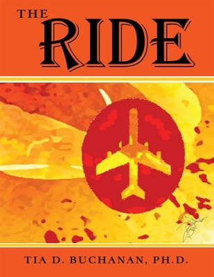 The Ride - eBook  -     By: Tia D. Buchanan Ph.D.