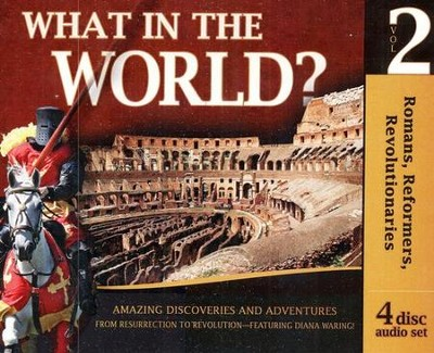 History Revealed: What in the World? Volume 2 Audio CDs   -     Edited By: Gary Vaterlaus     By: Diana Waring