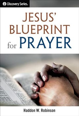Jesus' Blueprint for Prayer - eBook  -     By: Dr. Haddon Robinson
