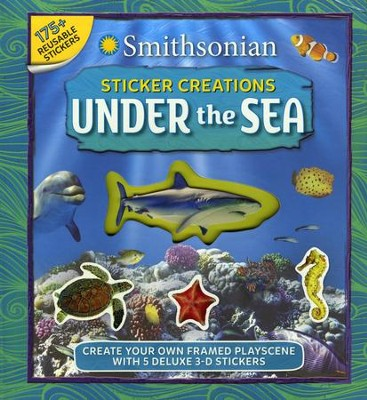 Smithsonian Sticker Creations: Under the Sea  -     By: Emily Oachs