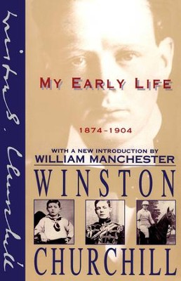 My Early Life: 1874-1904 - eBook  -     By: Winston Churchill, William Manchester