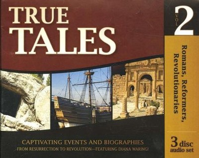 True Tales: Romans, Reformers, Revolutionaries (3 CD set) Volume 2  -     Edited By: Gary Vaterlaus     By: Diana Waring