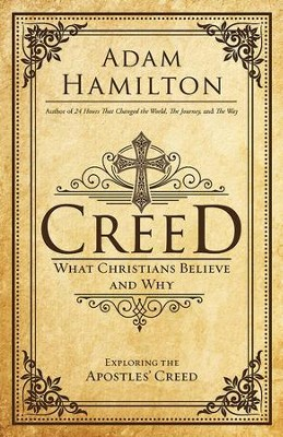 Creed: What Christians Believe and Why - eBook  -     By: Adam Hamilton