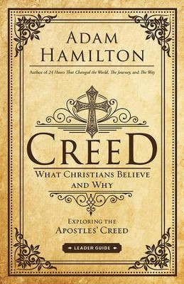 Creed Leader Guide: What Christians Believe and Why - eBook  -     By: Adam Hamilton