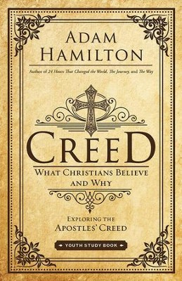 Creed Youth Study Book: What Christians Believe and Why - eBook  -     By: Adam Hamilton