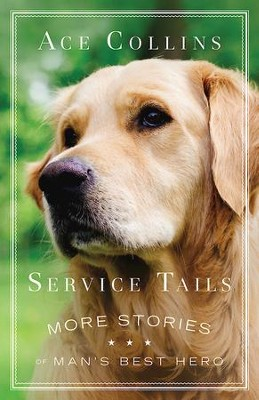 Service Tails: More Stories of Man's Best Hero - eBook  -     By: Ace Collins