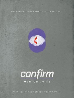 Confirm Mentor Guide: Your Faith. Your Commitment. God's Call. - eBook  -